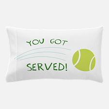 You Got Served! Pillow Case