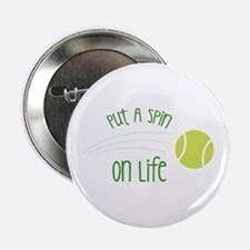 "Put A Spin On Life 2.25"" Button"