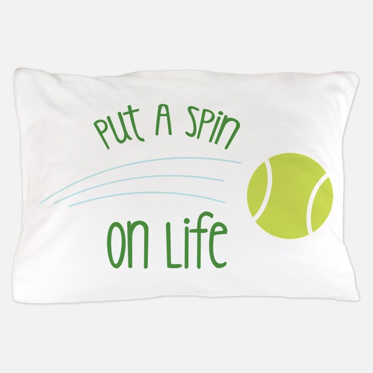 Put A Spin On Life Pillow Case