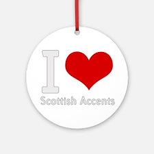 i love heart scottish accents Ornament (Round)