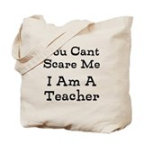 You can't scare me Canvas Bags