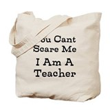You can't scare me Canvas Totes