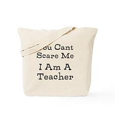 You Cant Scare Me I Am A Teacher Tote Bag
