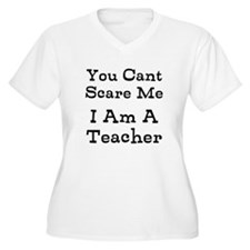 You Cant Scare Me I Am A Teacher Plus Size T-Shirt