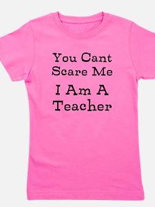 You Cant Scare Me I Am A Teacher Girl's Tee