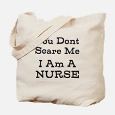 You Dont Scare Me I Am A Nurse Tote Bag