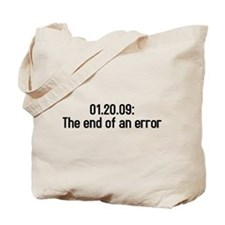 01.20.09 the end of an error Tote Bag