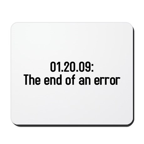 01.20.09 the end of an error Mousepad