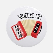 Squeeze Me! Ornament (Round)