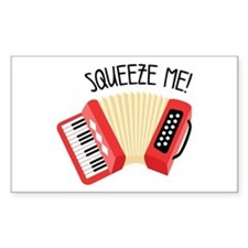Squeeze Me! Decal