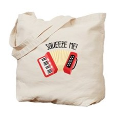Squeeze Me! Tote Bag