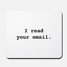 I Read Your Email. Mousepad