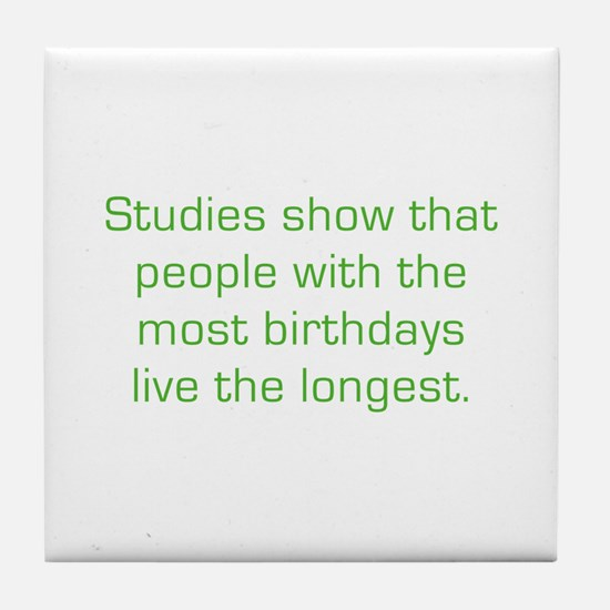 Most Birthdays Tile Coaster