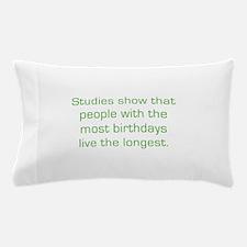 Most Birthdays Pillow Case