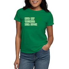 Rub My Weiner Fer Luck T-Shirt