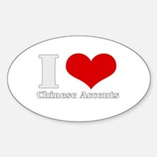 i love (heart) chinese accent Oval Decal