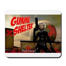 Bubblehead Gimme Shelter Mousepad