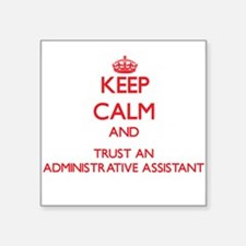 Keep Calm and Trust an Administrative Assistant St