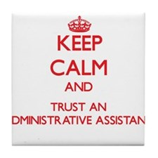 Keep Calm and Trust an Administrative Assistant Ti