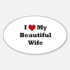 I love my beautiful wife Bumper Stickers