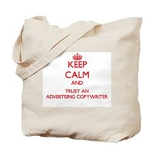 Keep Calm and Trust an Advertising Copywriter Tote