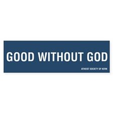 Good Without God (bumper) Bumper Stickers