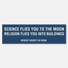 Science Flies You To The Moon... Bumper Bumper Bumper Sticker