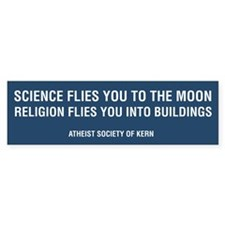 Science Flies You To The Moon... Bumper Stickers