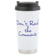 Dont Read the Comments Travel Mug