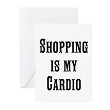 Shopping is my Cardio Greeting Cards
