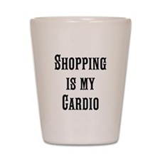 Shopping is my Cardio Shot Glass