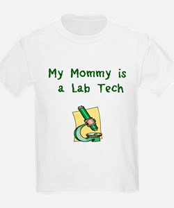 My Mommy is a Lab Tech T-Shirt