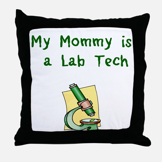 My Mommy is a Lab Tech Throw Pillow