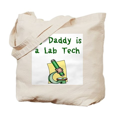My Daddy is a Lab Tech Tote Bag