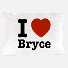 I love Bryce Pillow Case