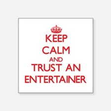 Keep Calm and Trust an Entertainer Sticker