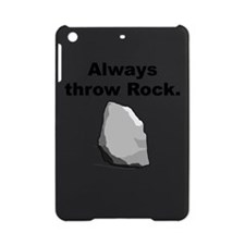 Always Throw Rock iPad Mini Case