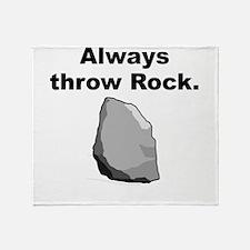 Always Throw Rock Throw Blanket