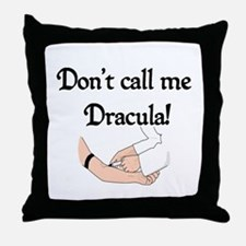 Don't Call Me Dracula Throw Pillow