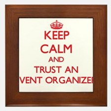Keep Calm and Trust an Event Organizer Framed Tile