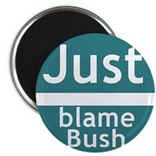 Just Blame Bush Magnet