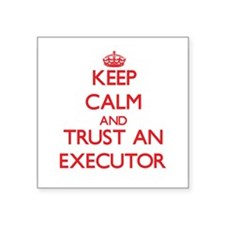 Keep Calm and Trust an Executor Sticker