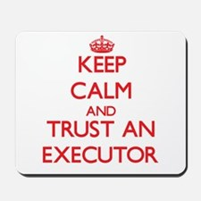 Keep Calm and Trust an Executor Mousepad