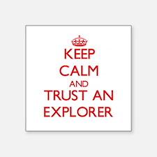 Keep Calm and Trust an Explorer Sticker