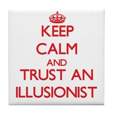 Keep Calm and Trust an Illusionist Tile Coaster