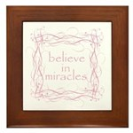 believe in miracles Framed Tile