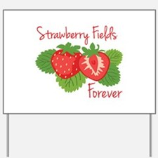Strawberry Fields Forever Yard Sign