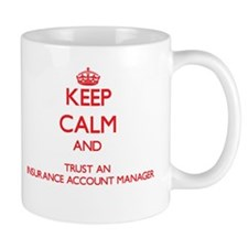 Keep Calm and Trust an Insurance Account Manager M