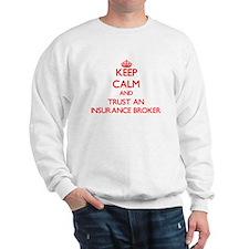 Keep Calm and Trust an Insurance Broker Sweatshirt
