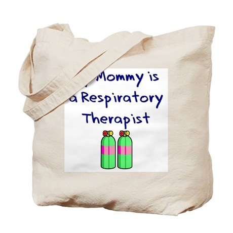 My Mommy Is A Respiratory The Tote Bag